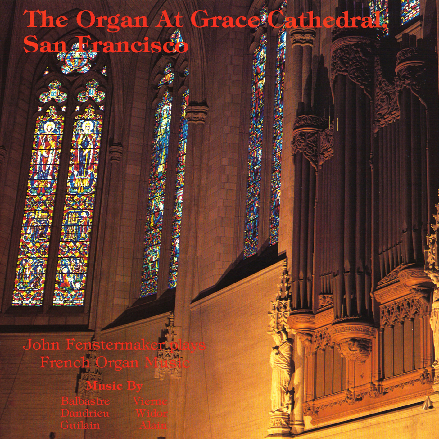 fenstermaker plays french organ music the organ at grace cathedral san francisco highresaudio. Black Bedroom Furniture Sets. Home Design Ideas