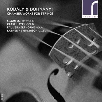 Cover Kodály and Dohnányi: Chamber Works for Strings