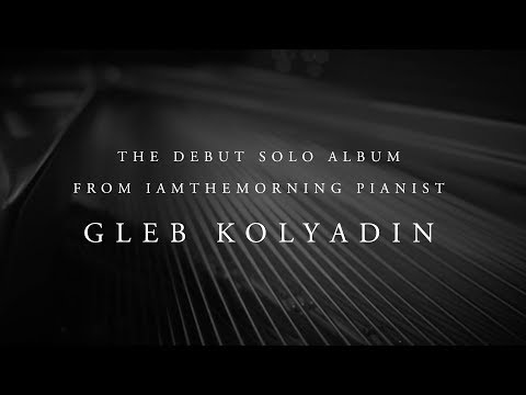 Video Gleb Kolyadin (Iamthemorning) album trailer (feat. Gavin Harrison, Steve Hogarth and more)