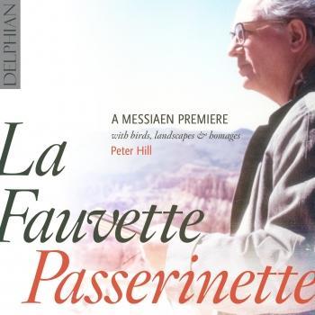 Cover La Fauvette Passerinette: A Messiaen Premiere, With Birds, Landscapes & Homages