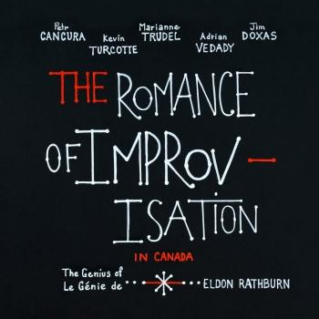 Cover The Romance of Improvisation in Canada: The Genius of Eldon Rathburn