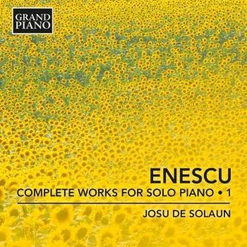 Cover Enescu: Complete Works for Solo Piano, Vol. 1