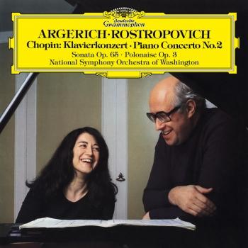 Cover Chopin: Piano Concerto No. 2 in F Minor, Op. 2, Introduction & Polonaise brillante & Cello Sonata in G Minor, Op. 65 (Remastered)