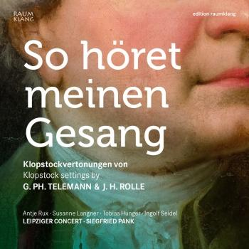 Cover So höret meinen Gesang (So hear my voice) - Klopstock settings by Georg Philipp Telemann and Johann Heinrich Rolle