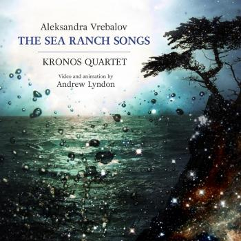 Cover Aleksandra Vrebalov: The Sea Ranch Songs