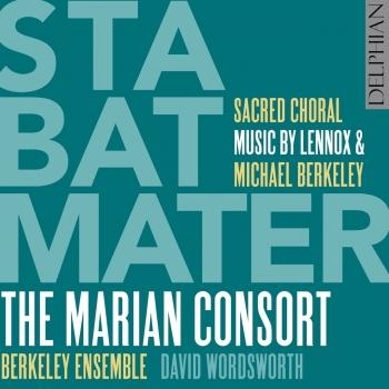 Cover Stabat Mater: Sacred Choral Music by Lennox & Michael Berkeley