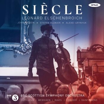 Cover Dutilleux, Messiaen, Ravel, Debussy & Saint-Saens: Siècle