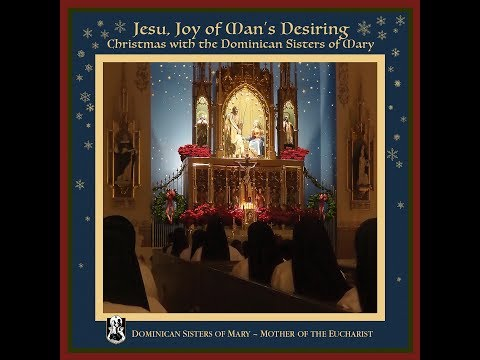 Video Jesu Joy of Man's Desiring- Christmas with the Dominican Sisters of Mary