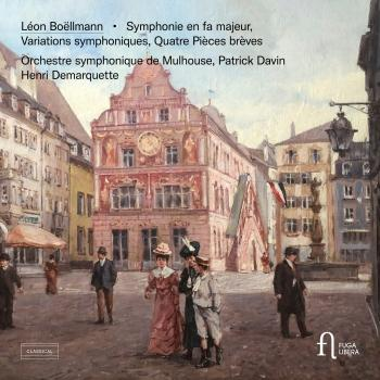Cover Boëllmann: Symphonie en fa majeur, Variations symphoniques & Quatre pièces brèves