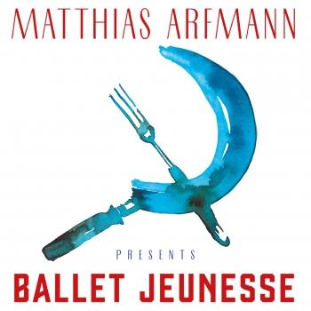 Cover Matthias Arfmann Presents 'Ballet Jeunesse'