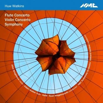 Cover Huw Watkins: Flute Concerto, Violin Concerto & Symphony