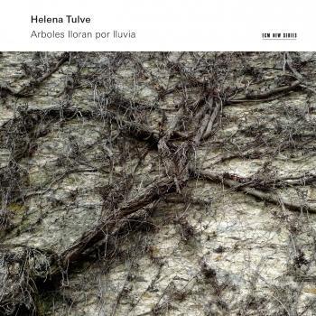 Cover Helena Tulve: Arboles Lloran por Lluvia