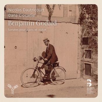Cover Benjamin Godard: Intégrale des Sonates pour violon et piano