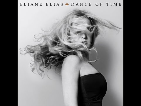 Video Eliane Elias - Dance of Time (Album Preview)