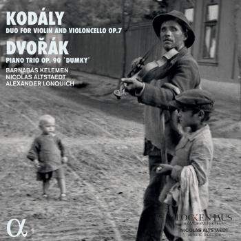 Cover Kodály: Duo for Violin and Violoncello, Op. 7 - Dvořák: Piano Trio, Op. 90 'Dumky'