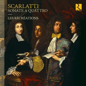 Cover Alessandro, Francesco & Domenico Scarlatti: Sonate a quattro