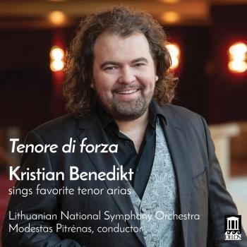 Cover Tenore di forza: Kristian Benedikt Sings Favorite Tenor Arias