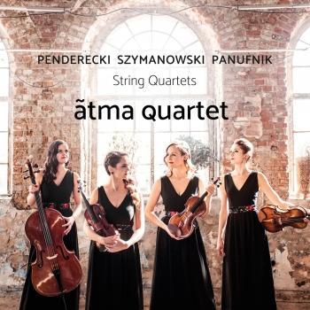 Cover Szymanowski, Panufnik & Penderecki: String Quartets