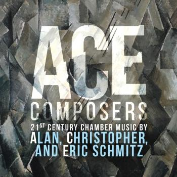 Cover ACE Composers: 21st Century Chamber Music by Alan, Christopher & Eric Schmitz
