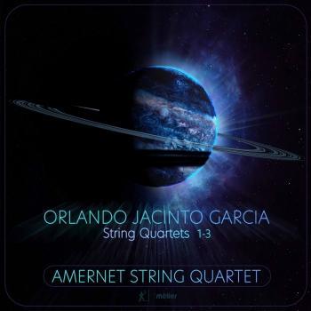 Cover Orlando Jacinto Garcia: String Quartets Nos. 1-3