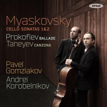 Cover Myaskovsky: Cello Sonatas 1 & 2 - Prokofiev: Ballade - Taneyev: Canzona