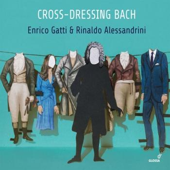 Cover Cross-dressing Bach: Chamber Rarities & Alternative Versions