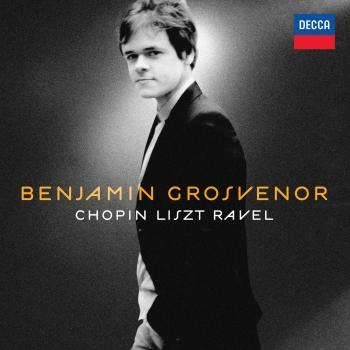 Cover Benjamin Grosvenor: Chopin, Liszt, Ravel