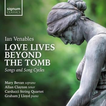Cover Ian Venables: Love Lives Beyond the Tomb – Songs and Song Cycles