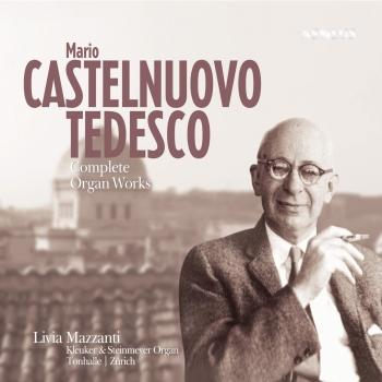 Cover Castelnuovo-Tedesco: Complete Organ Works