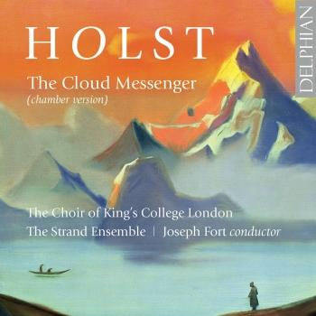 Cover Holst: The Cloud Messenger, Op. 30, H. 111 & 5 Partsongs, Op. 12, H. 61