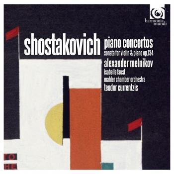 Cover Shostakovich: Piano Concertos – No 1, Op 35; No 2, Op 102. Violin Sonata, Op 134