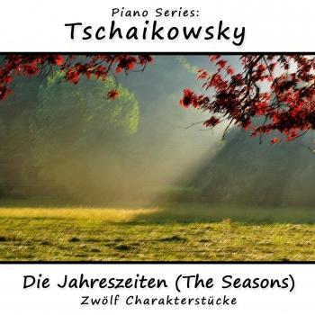 Cover Piano Series: Tschaikowsky - Die Jahreszeiten (The Seasons)