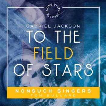 Cover Gabriel Jackson: To the Field of Stars