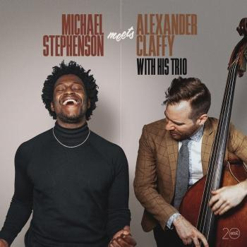 Cover Michael Stephenson Meets Alexander Claffy with His Trio