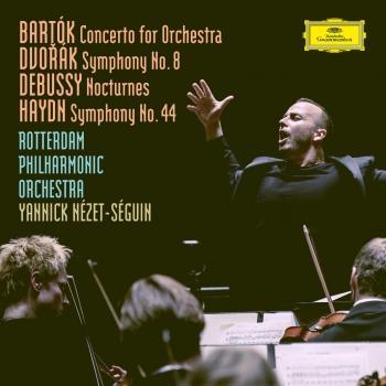 Cover Bartók: Concerto For Orchestra, BB 123, Sz.116 / Dvorák: Symphony No.8 in G Major, Op.88, B.163 / Debussy: Nocturnes, L. 91 / Haydn: Symphony No.44 in E Minor, Hob.I:44 -'Mourning'