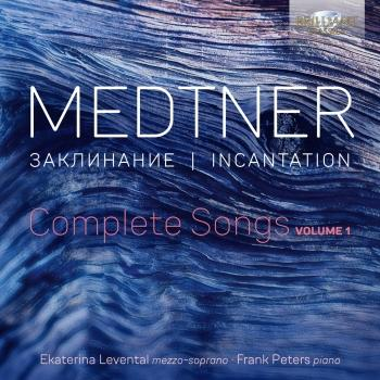 Cover Medtner: Incantation, Complete Songs, Vol. 1