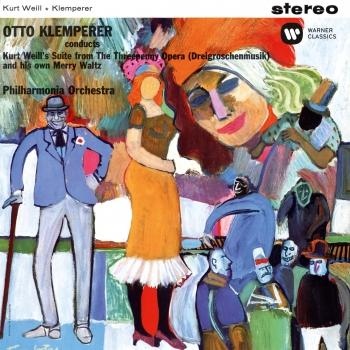Cover Weill: Suite from the Threepenny Opera - Klemperer: Merry Waltz (Remastered)