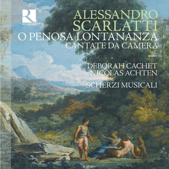 Cover Scarlatti: O penosa lontananza - Cantate da Camera