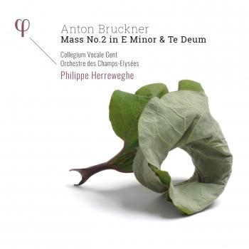 Cover Bruckner: Mass No. 2 in E Minor & Te Deum