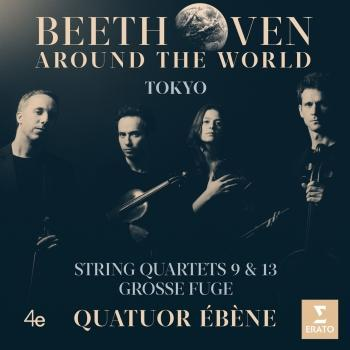 Cover Beethoven Around the World: Tokyo, String Quartets Nos 9, 13 & Grosse fuge