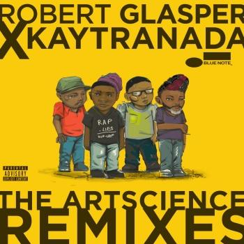 Cover Robert Glasper x KAYTRANADA: The ArtScience Remixes