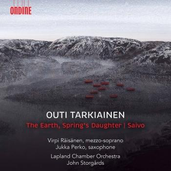 Cover Outi Tarkiainen: The Earth, Spring's Daughter & Saxophone Concerto 'Saivo'