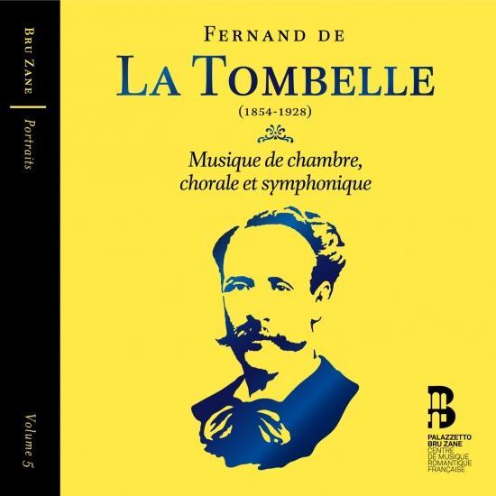 Cover De La Tombelle: Musique de chambre, chorale et symphonique Vol.5