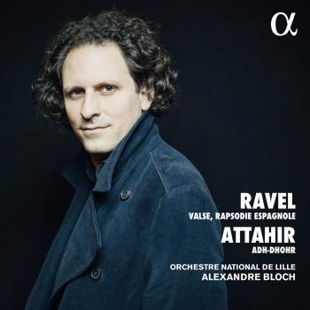 Cover Ravel & Attahir: Valse, Rapsodie espagnole & Adh-Dhor