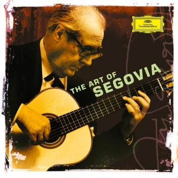 Cover Andrés Segovia - The Art of Segovia (Remastered)