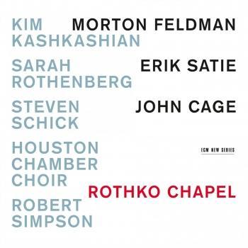 Cover Morton Feldman, Erik Satie, John Cage: Rothko Chapel