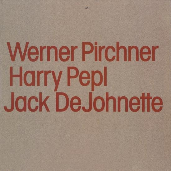 Cover Werner Pirchner, Harry Pepl, Jack DeJohnette (Remastered)