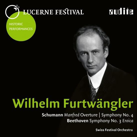 Cover Lucerne Festival Historic Performances: Wilhelm Furtwängler (Schumann: Manfred Overture & Symphony No. 4 - Beethoven: Symphony No. 3 Eroica)
