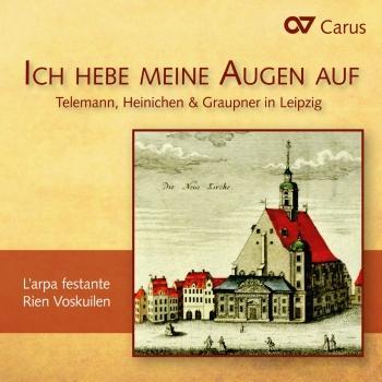 Cover Ich hebe meine Augen auf: Telemann, Heinichen & Graupner in Leipzig