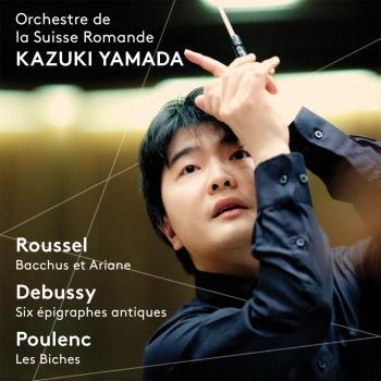 Cover Roussel: Bacchus et Ariane - Debussy: 6 Épigraphes antiques - Poulenc: Les biches